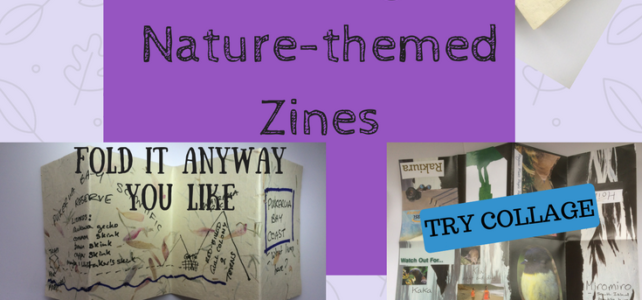Nature Writing – Making Zines